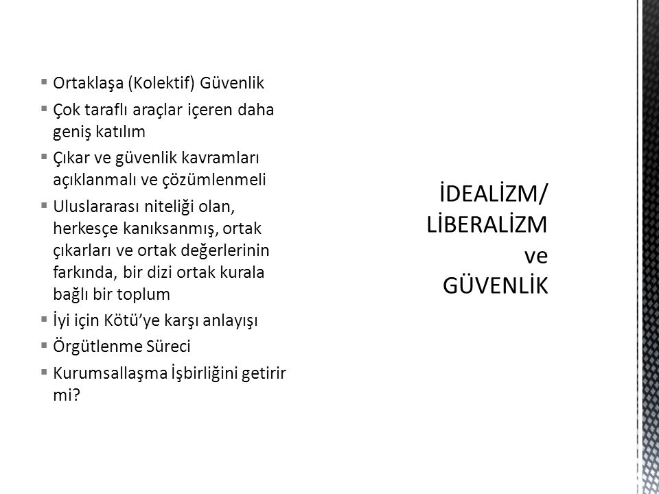 İDEALİZM/ LİBERALİZM ve GÜVENLİK