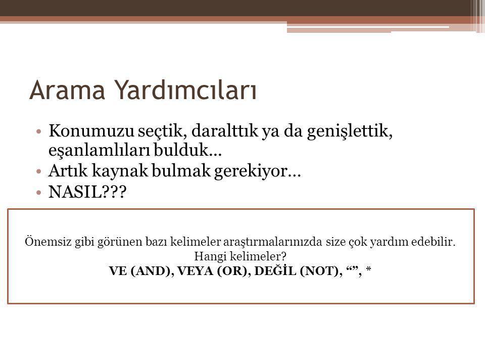 VE (AND), VEYA (OR), DEĞİL (NOT), , *