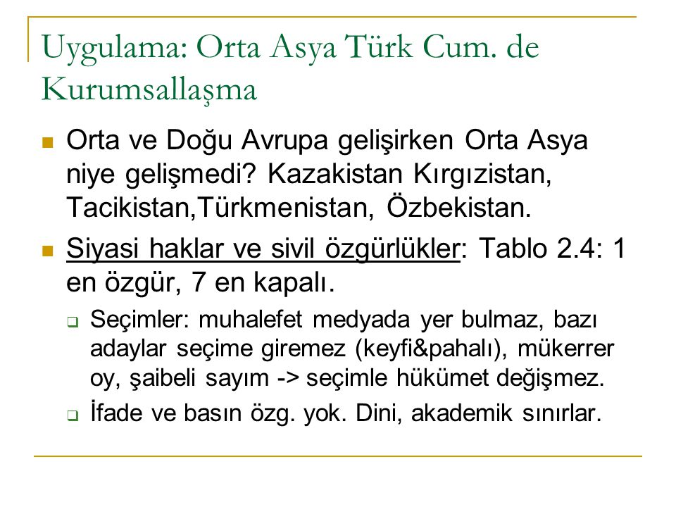 Uygulama: Orta Asya Türk Cum. de Kurumsallaşma