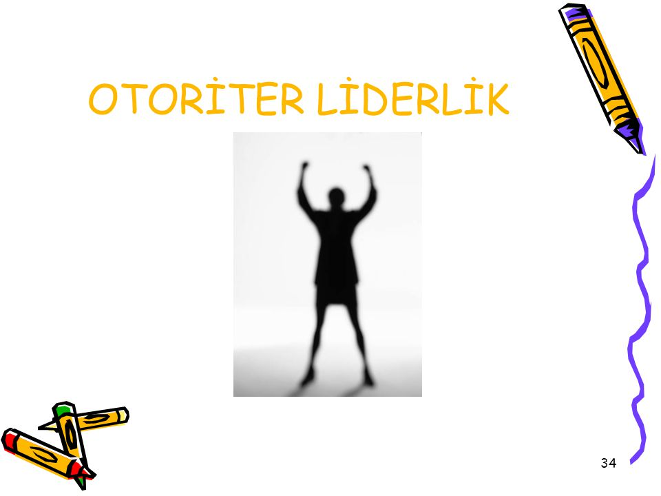 OTORİTER LİDERLİK
