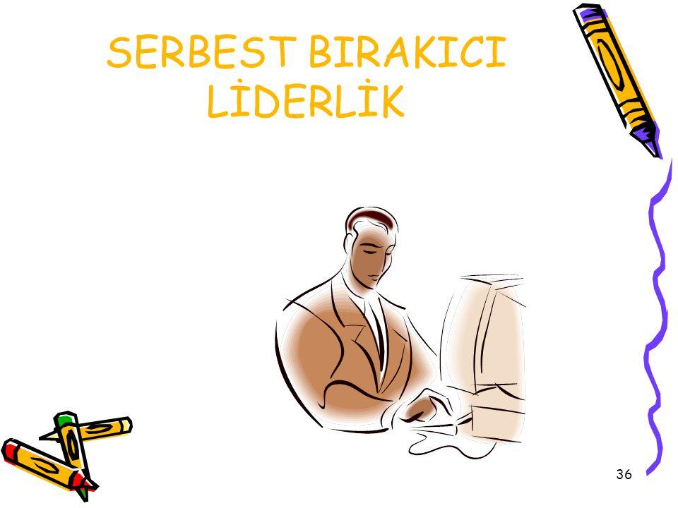 SERBEST BIRAKICI LİDERLİK