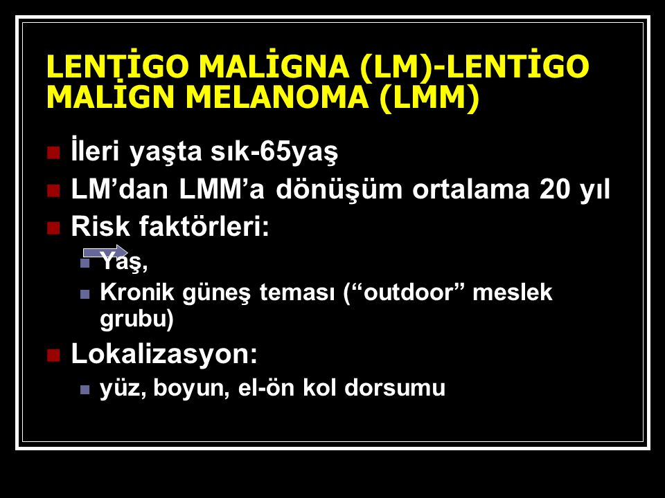 LENTİGO MALİGNA (LM)-LENTİGO MALİGN MELANOMA (LMM)