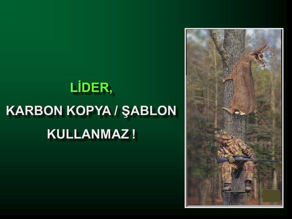 LİDER, KARBON KOPYA / ŞABLON KULLANMAZ !
