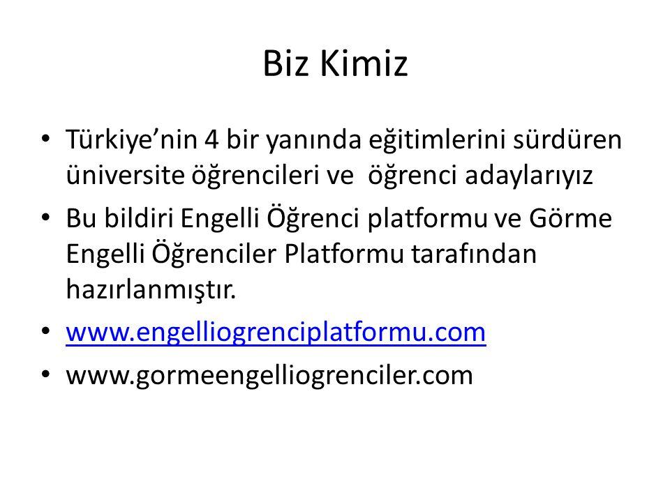 Biz Kimiz Türkiye'nin 4 bir yanında eğitimlerini sürdüren üniversite öğrencileri ve öğrenci adaylarıyız.