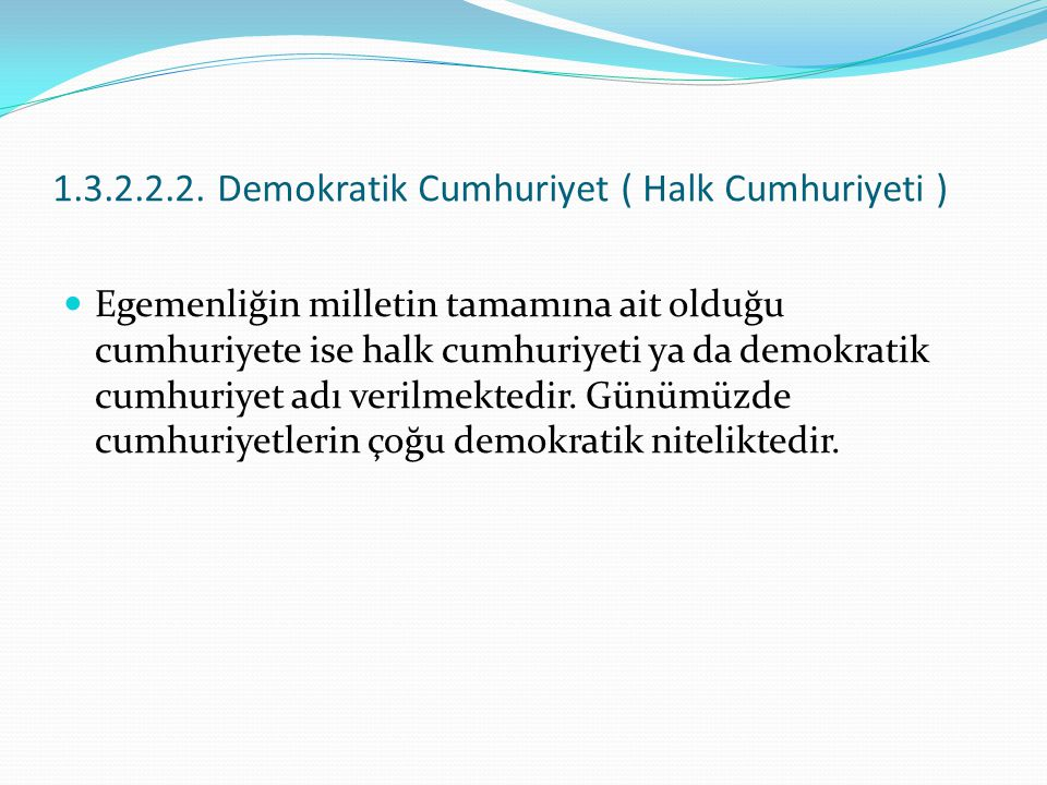 1.3.2.2.2. Demokratik Cumhuriyet ( Halk Cumhuriyeti )