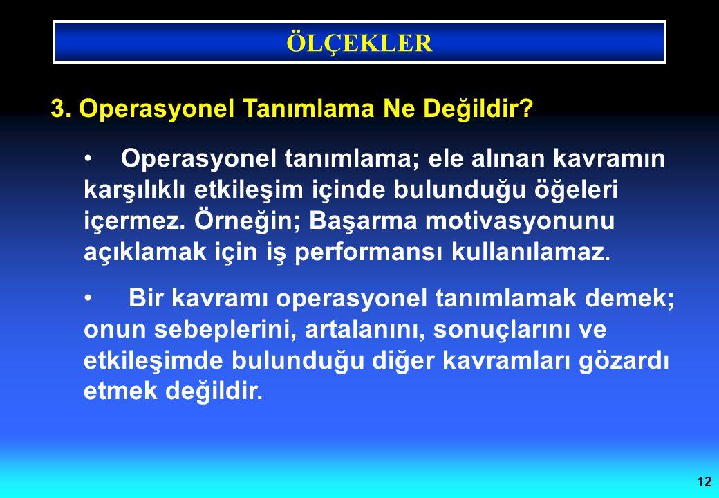 3. Operasyonel Tanımlama Ne Değildir