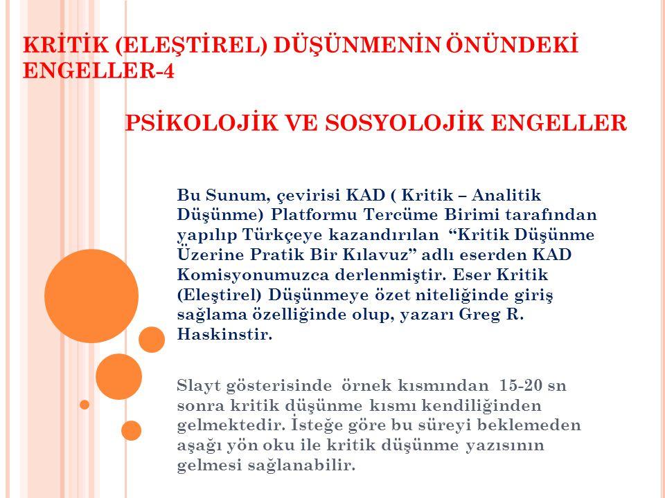 KRİTİK (ELEŞTİREL) DÜŞÜNMENİN ÖNÜNDEKİ ENGELLER-4 PSİKOLOJİK VE SOSYOLOJİK ENGELLER