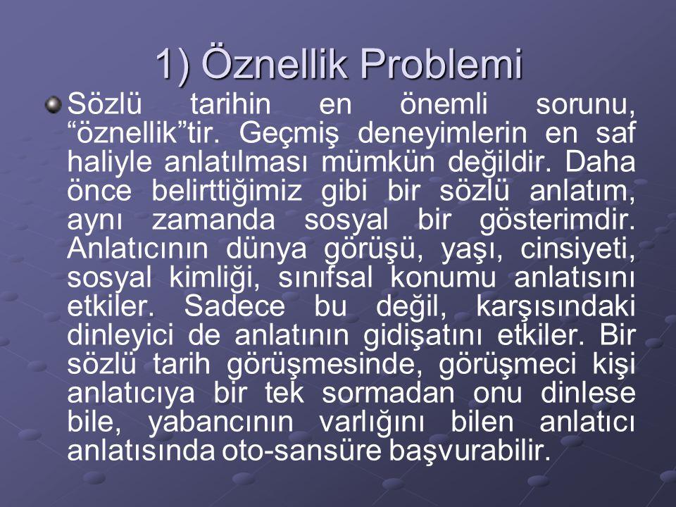 1) Öznellik Problemi