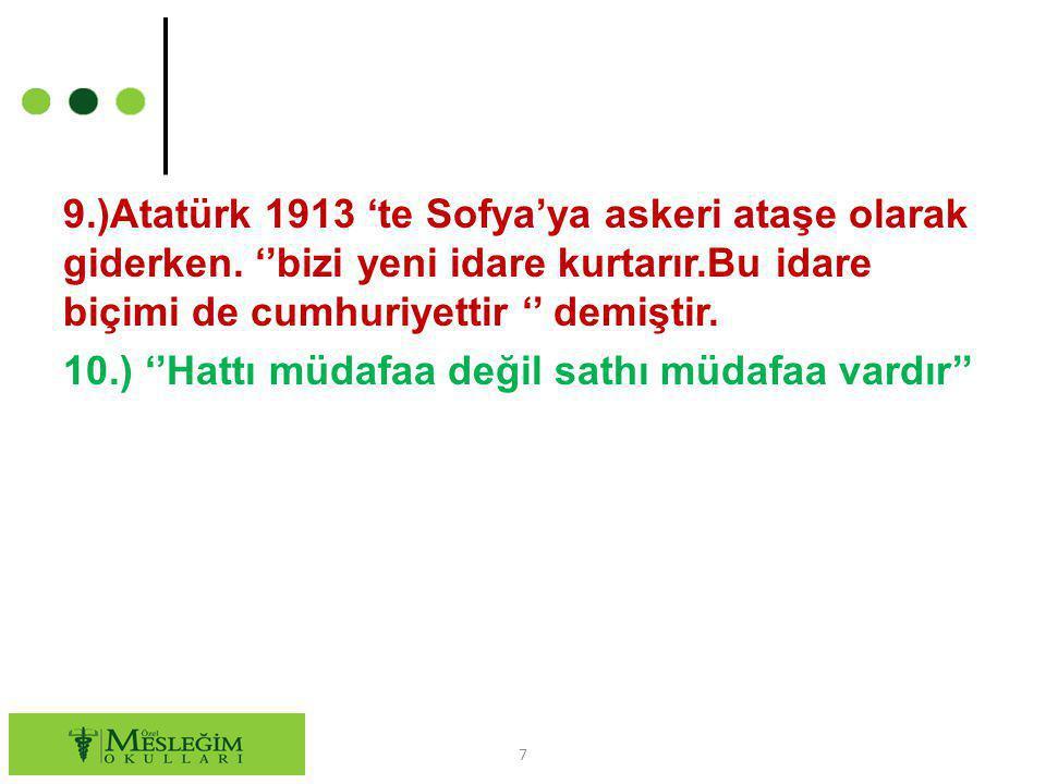 9. )Atatürk 1913 'te Sofya'ya askeri ataşe olarak giderken