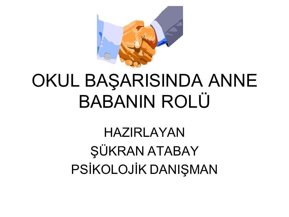OKUL BAŞARISINDA ANNE BABANIN ROLÜ