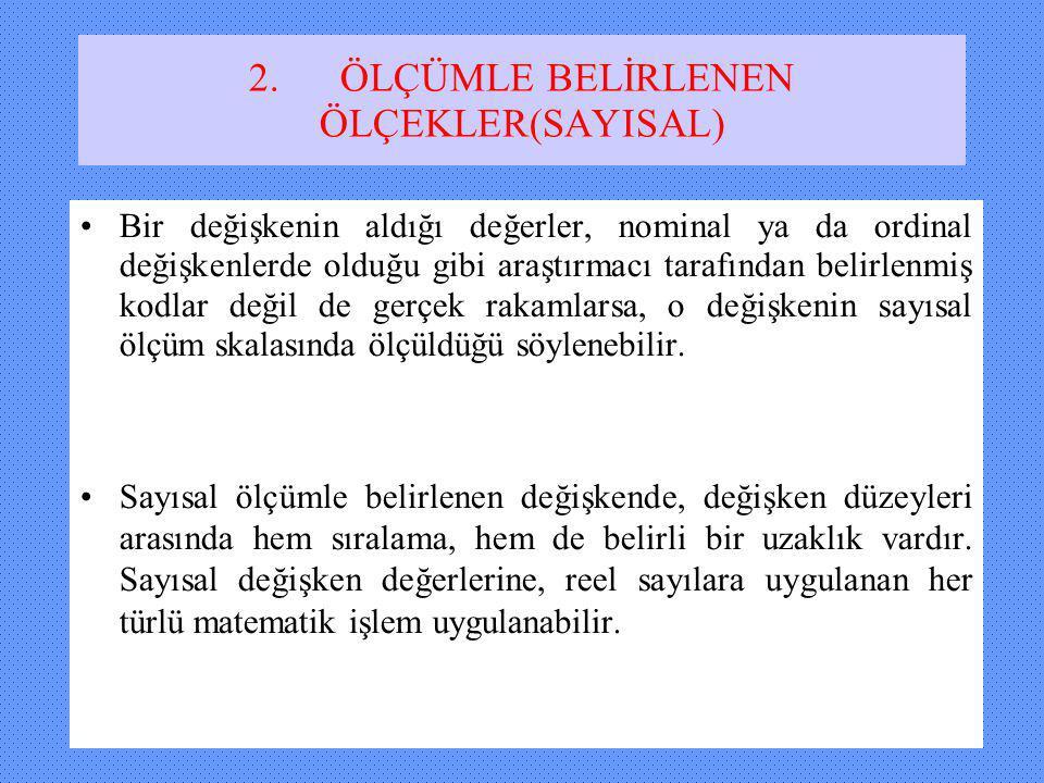 2. ÖLÇÜMLE BELİRLENEN ÖLÇEKLER(SAYISAL)