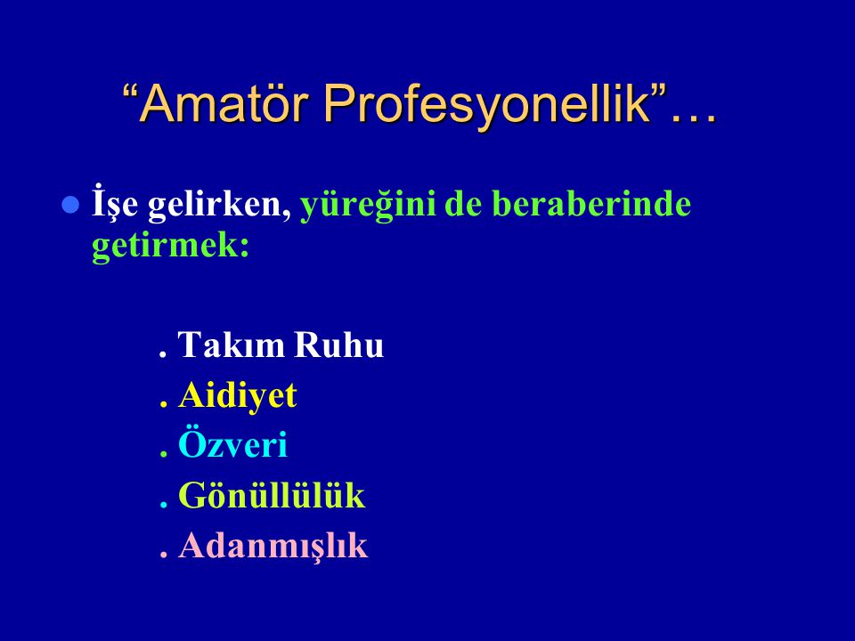 Amatör Profesyonellik …