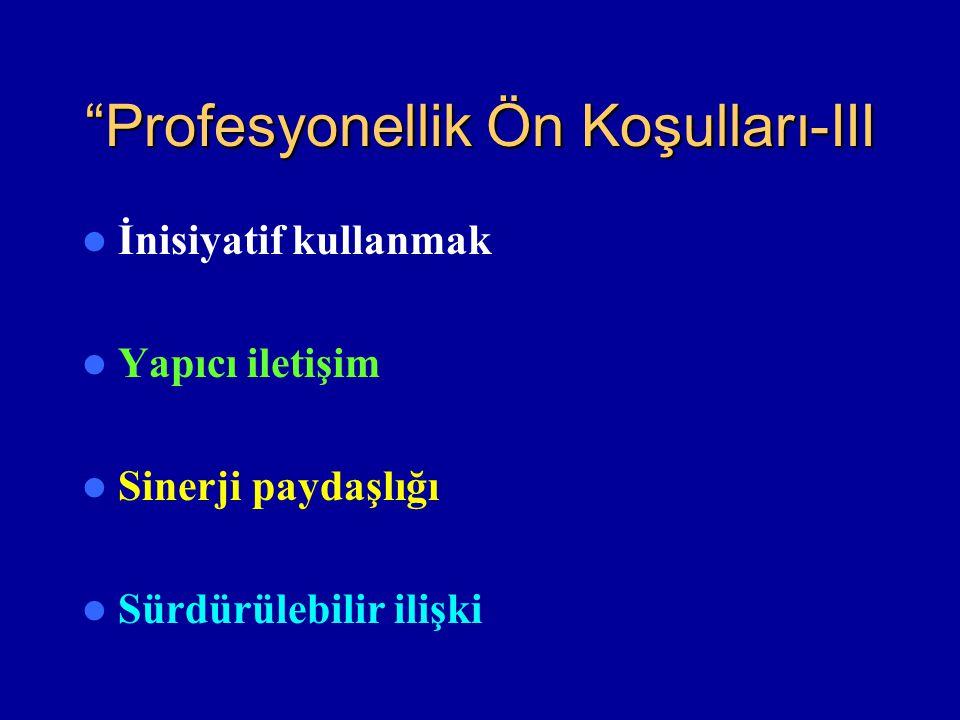 Profesyonellik Ön Koşulları-III
