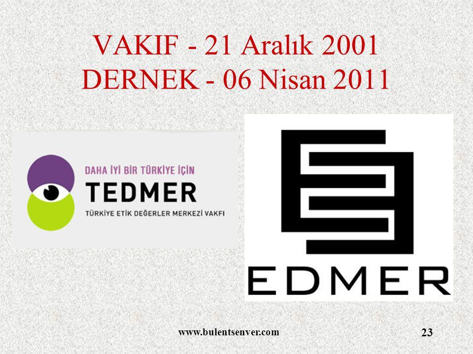 VAKIF - 21 Aralık 2001 DERNEK - 06 Nisan 2011