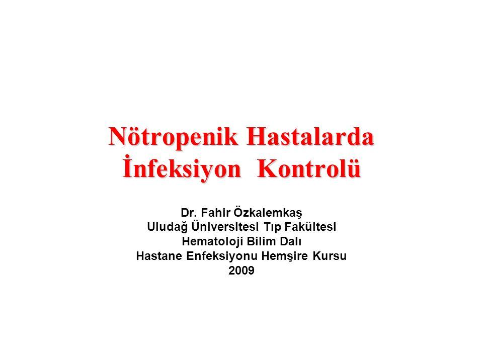 Nötropenik Hastalarda İnfeksiyon Kontrolü