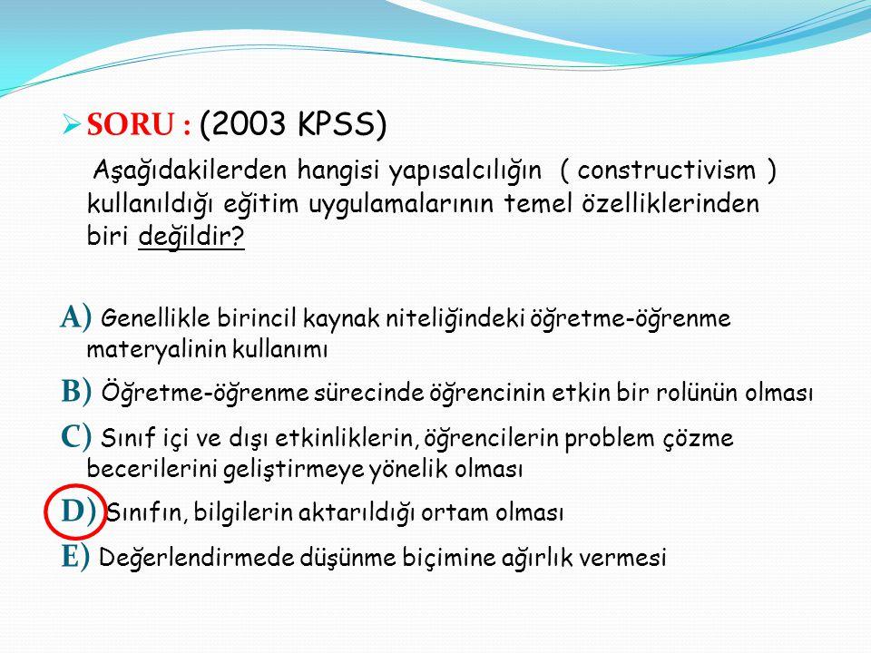 SORU : (2003 KPSS)