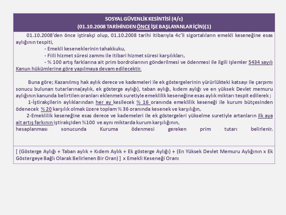 SOSYAL GÜVENLİK KESİNTİSİ (4/c)