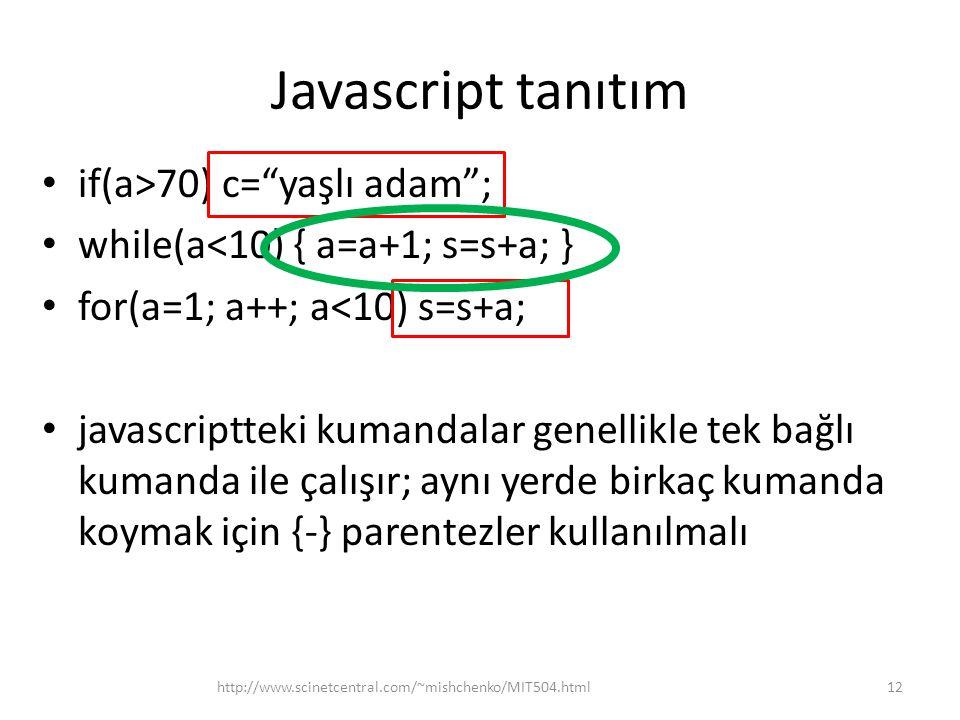 Javascript tanıtım if(a>70) c= yaşlı adam ;