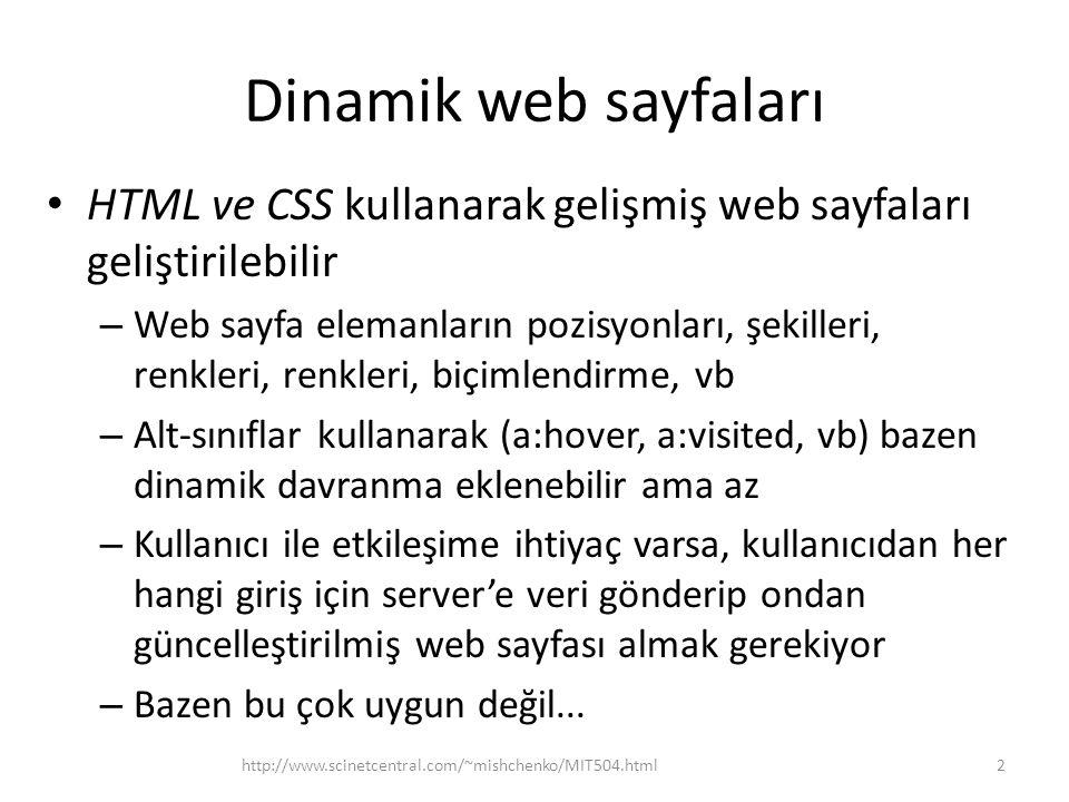 Dinamik web sayfaları HTML ve CSS kullanarak gelişmiş web sayfaları geliştirilebilir.