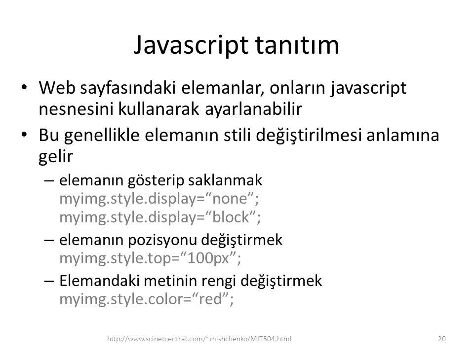 Javascript tanıtım Web sayfasındaki elemanlar, onların javascript nesnesini kullanarak ayarlanabilir.