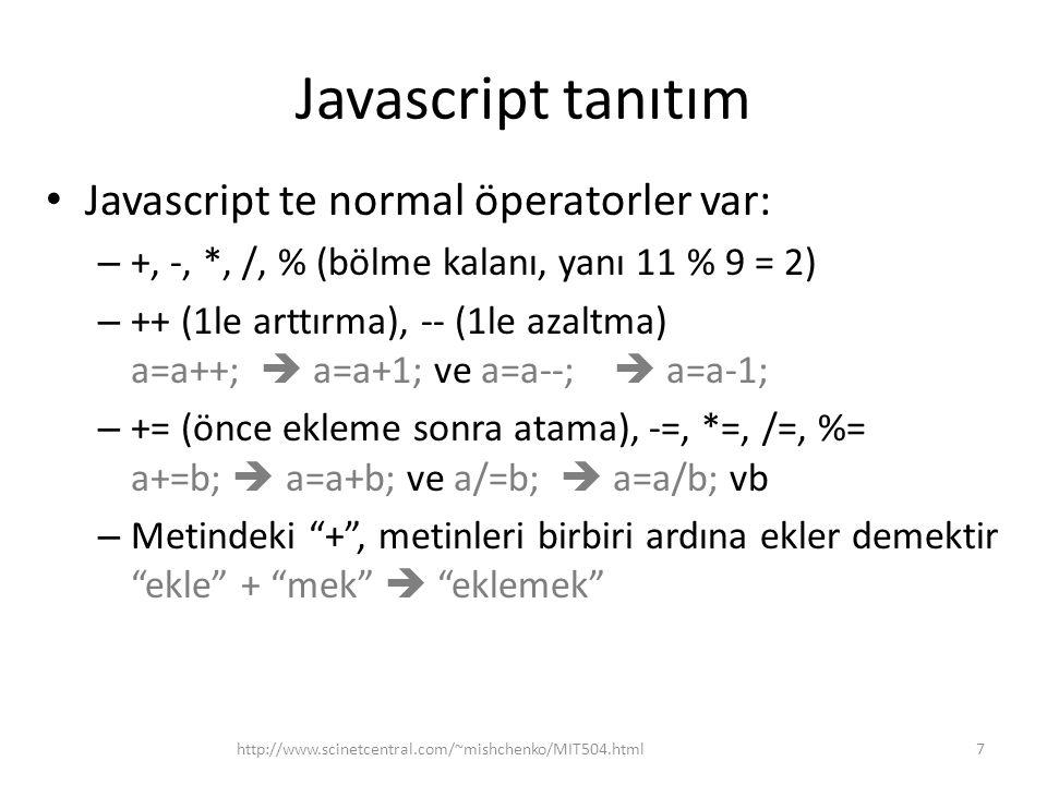 Javascript tanıtım Javascript te normal öperatorler var: