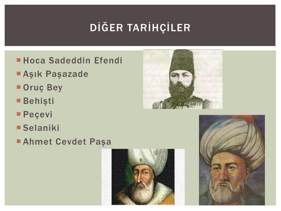 Dİğer tarİhçİler Hoca Sadeddin Efendi Aşık Paşazade Oruç Bey Behişti