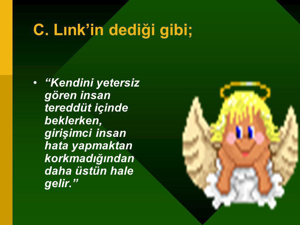 C. Lınk'in dediği gibi;