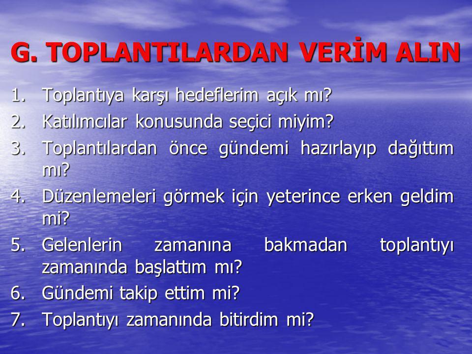 G. TOPLANTILARDAN VERİM ALIN