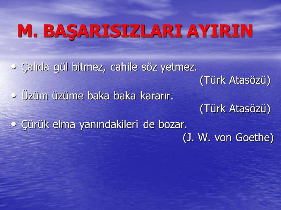 M. BAŞARISIZLARI AYIRIN