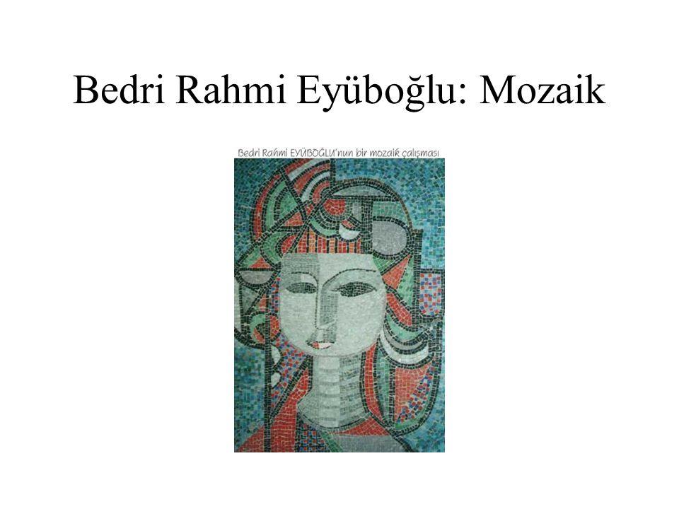 Bedri Rahmi Eyüboğlu: Mozaik