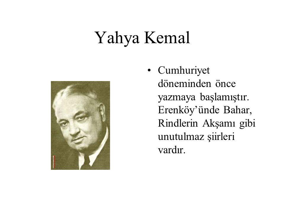 Yahya Kemal Cumhuriyet döneminden önce yazmaya başlamıştır.