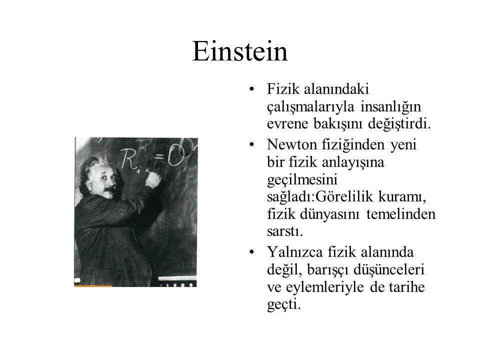 Einstein Fizik alanındaki çalışmalarıyla insanlığın evrene bakışını değiştirdi.