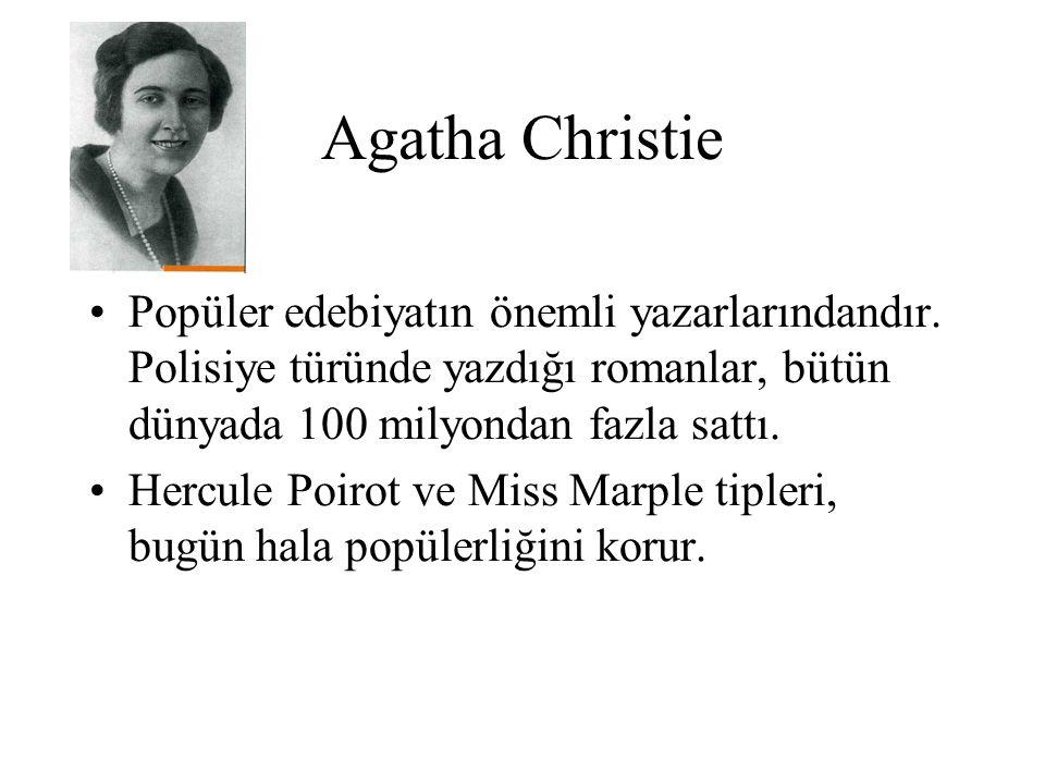 Agatha Christie Popüler edebiyatın önemli yazarlarındandır. Polisiye türünde yazdığı romanlar, bütün dünyada 100 milyondan fazla sattı.
