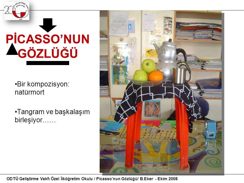PİCASSO'NUN GÖZLÜĞÜ Bir kompozisyon: natürmort