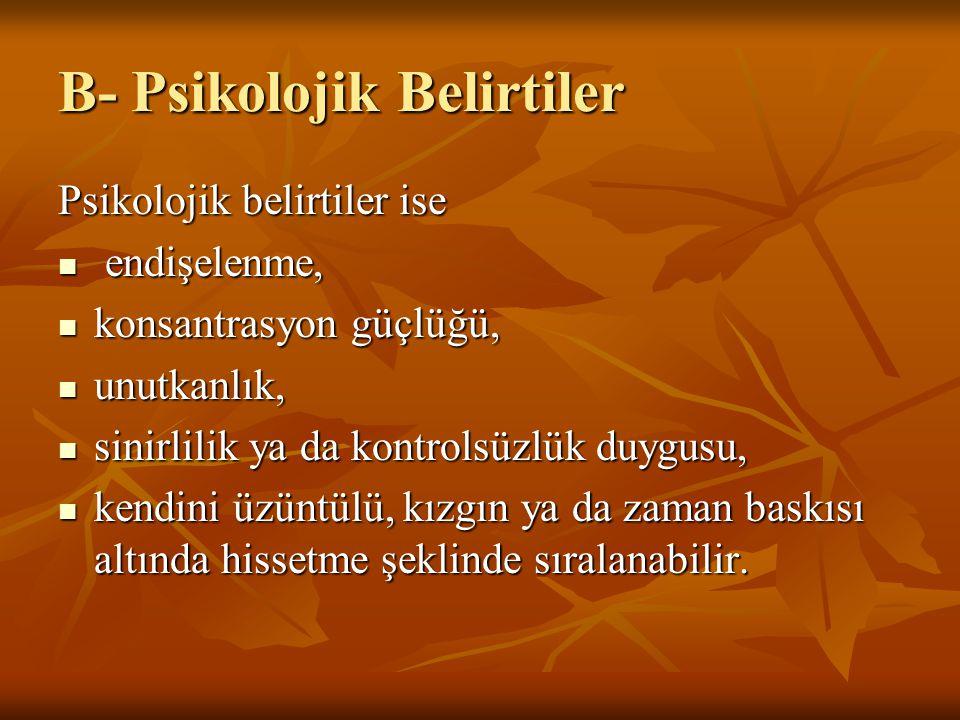 B- Psikolojik Belirtiler