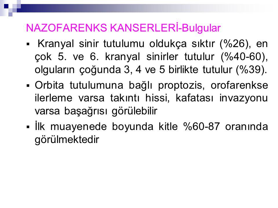 NAZOFARENKS KANSERLERİ-Bulgular