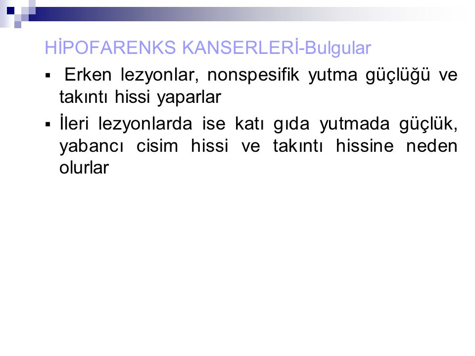 HİPOFARENKS KANSERLERİ-Bulgular
