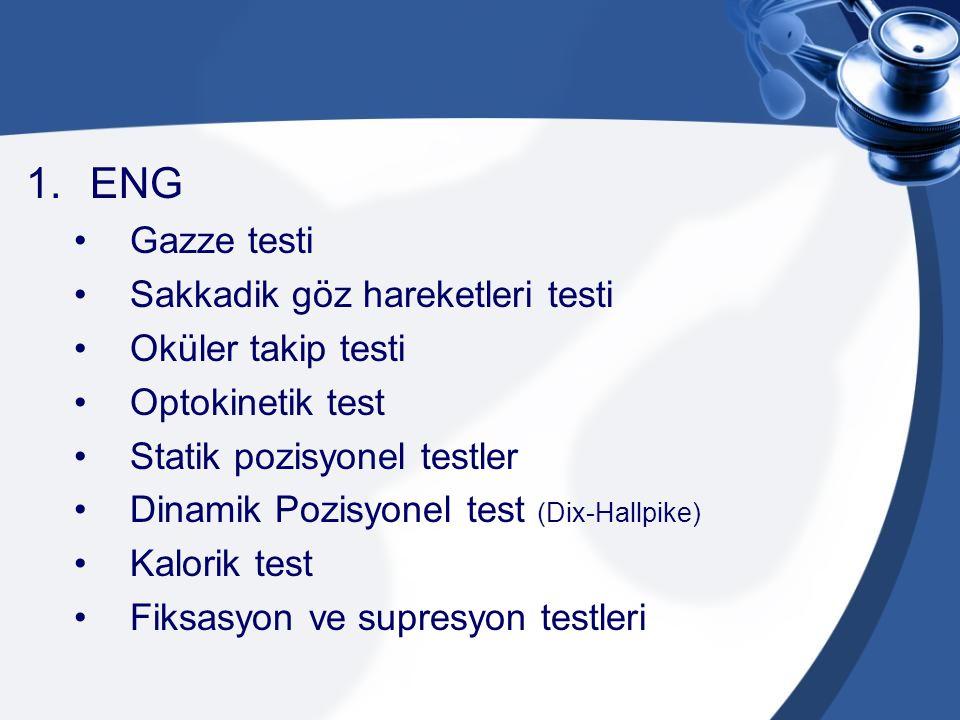 ENG Gazze testi Sakkadik göz hareketleri testi Oküler takip testi