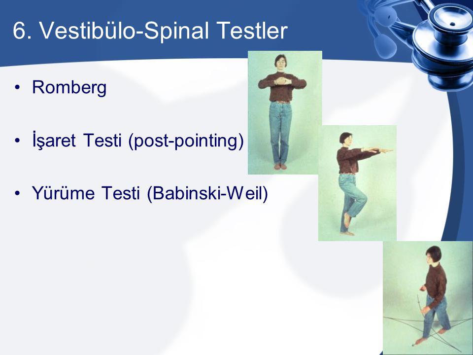 6. Vestibülo-Spinal Testler