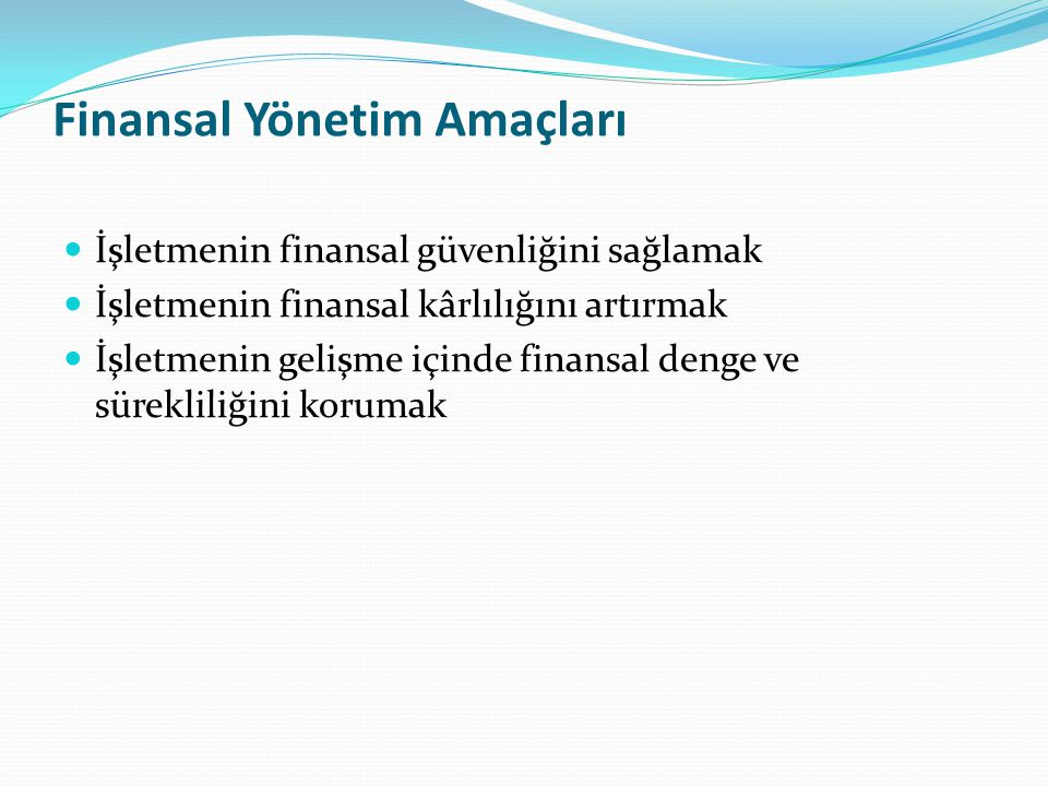 Finansal Yönetim Amaçları