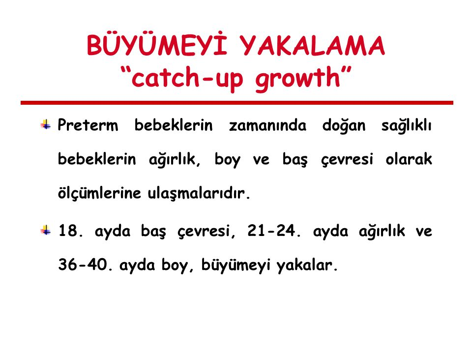 BÜYÜMEYİ YAKALAMA catch-up growth