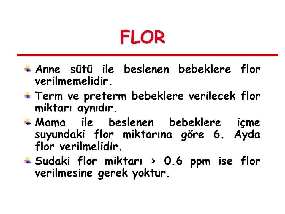 FLOR Anne sütü ile beslenen bebeklere flor verilmemelidir.