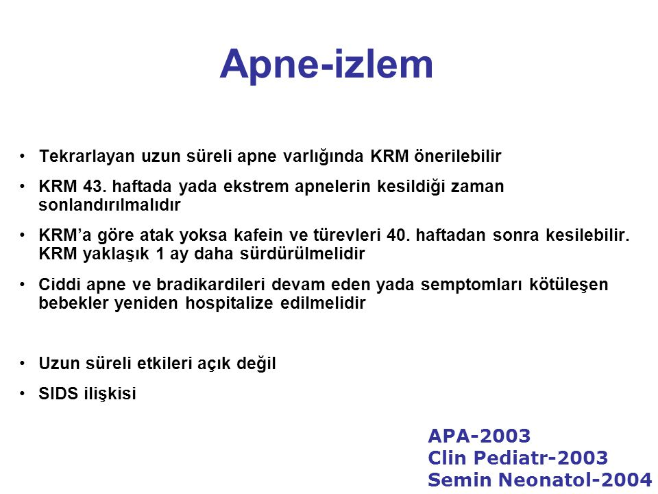 Apne-izlem APA-2003 Clin Pediatr-2003 Semin Neonatol-2004