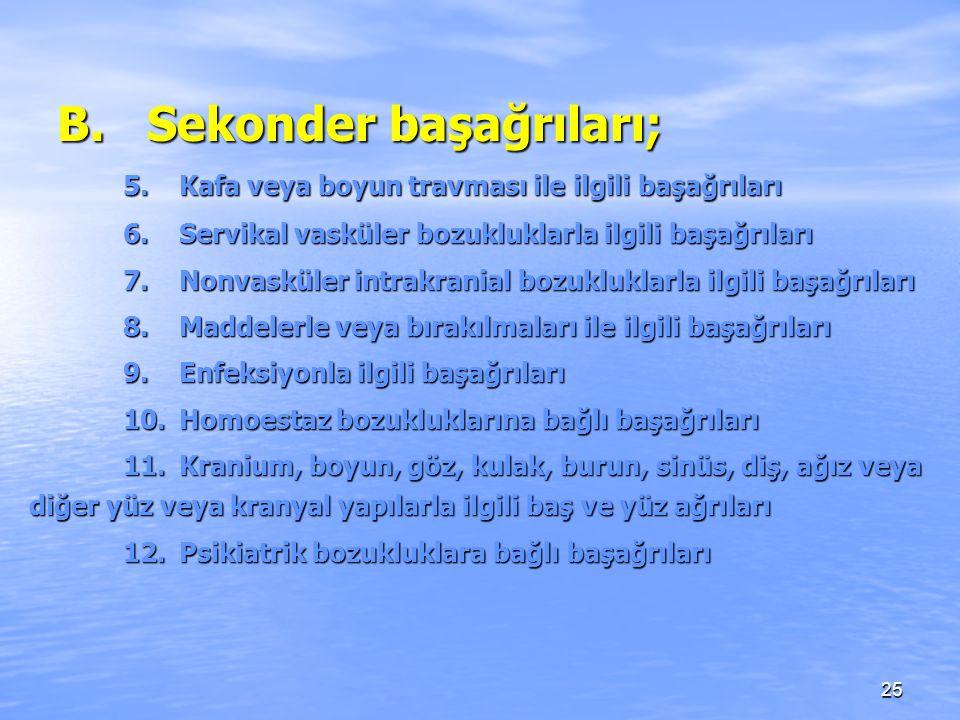 B. Sekonder başağrıları;