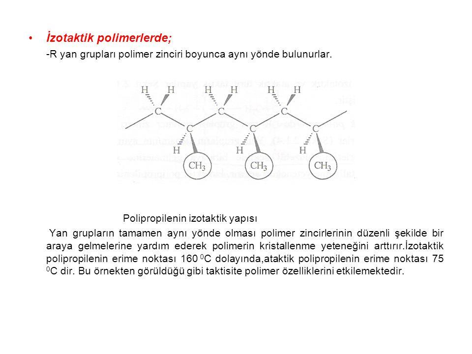 İzotaktik polimerlerde;