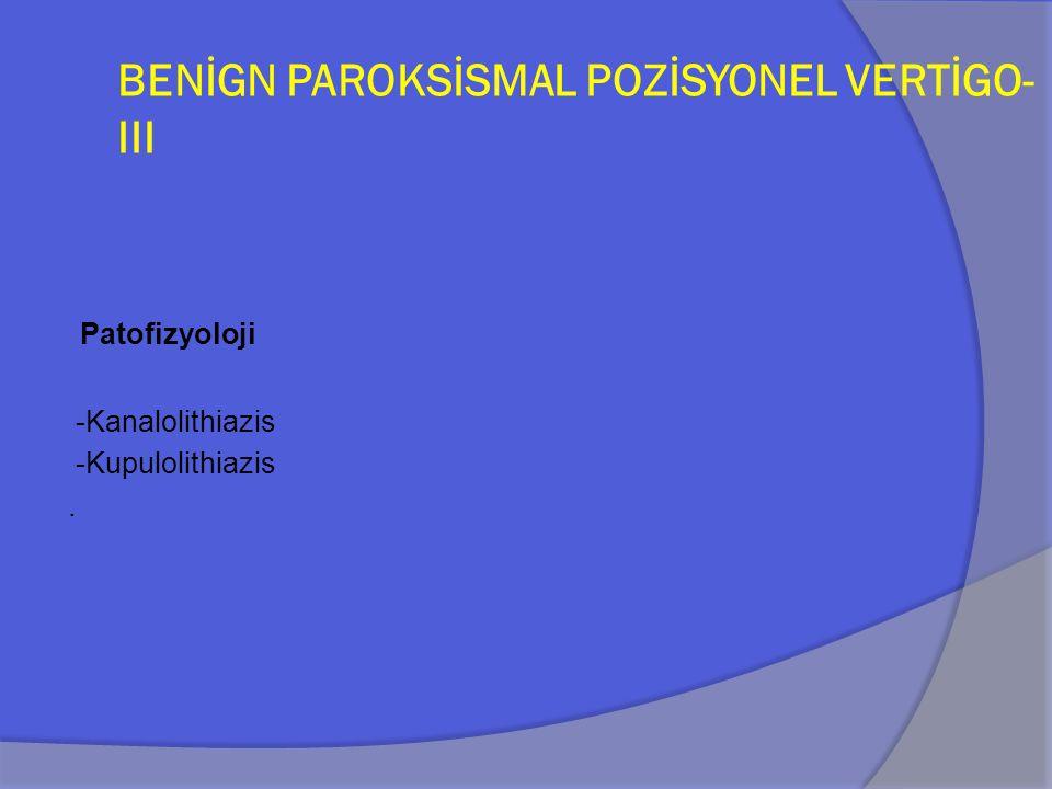 BENİGN PAROKSİSMAL POZİSYONEL VERTİGO-III