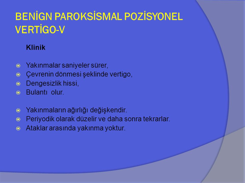 BENİGN PAROKSİSMAL POZİSYONEL VERTİGO-V