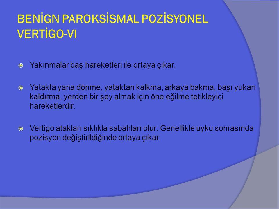 BENİGN PAROKSİSMAL POZİSYONEL VERTİGO-VI