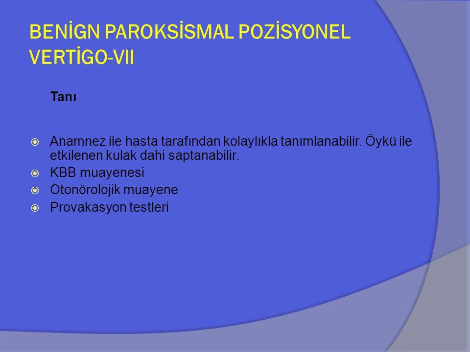 BENİGN PAROKSİSMAL POZİSYONEL VERTİGO-VII