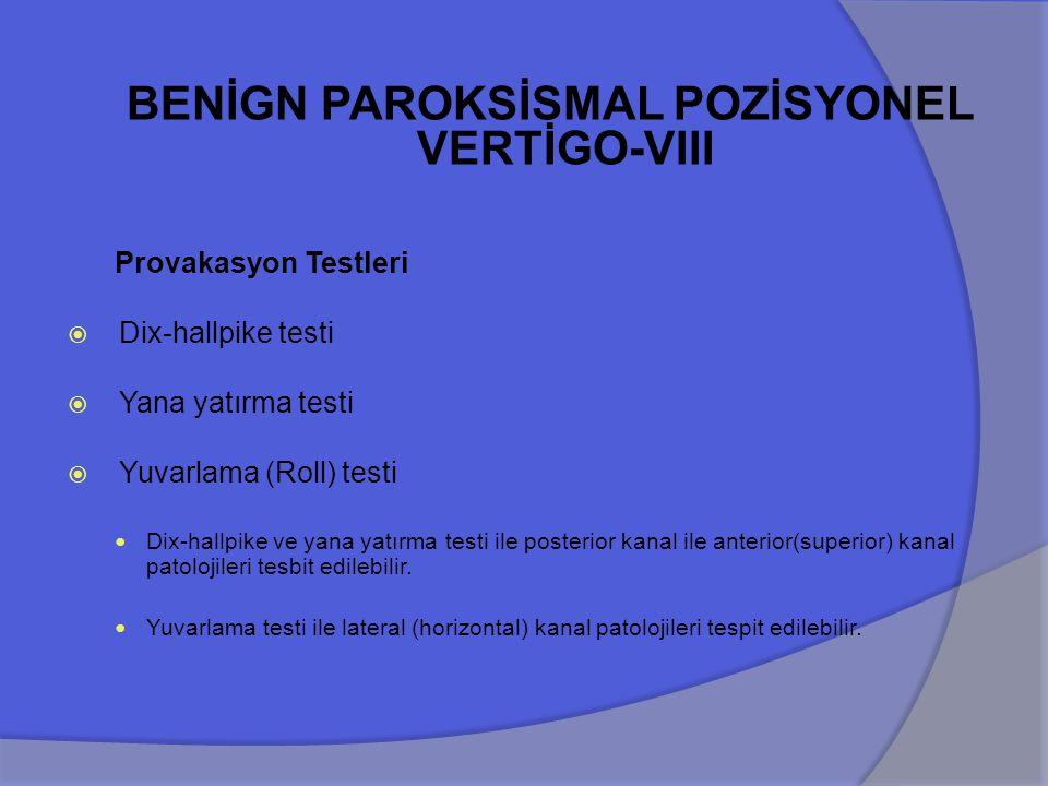 BENİGN PAROKSİSMAL POZİSYONEL VERTİGO-VIII